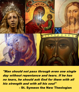 St. Symeon the New Theologian said that we should not let a single day pass that we do not shed tears of repentance