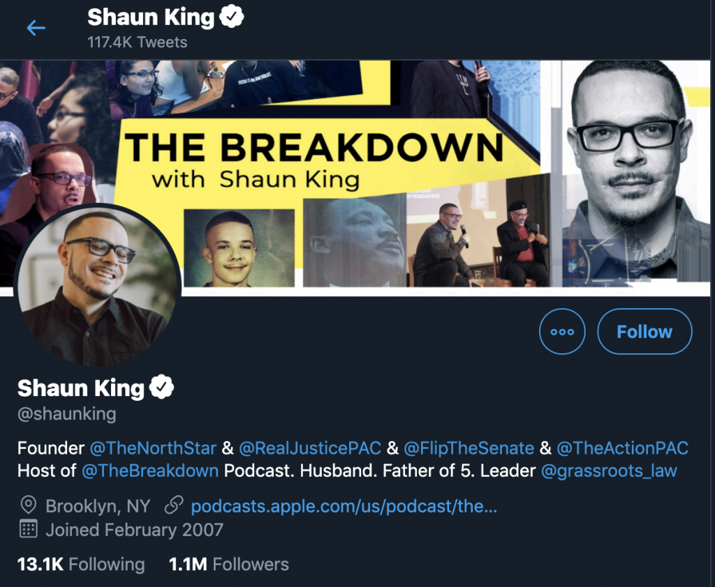 Twitter profile of Shaun King showing 1.1 Million followers. This is the man who is leading the charge to destroy churches in the name of black lives matter.